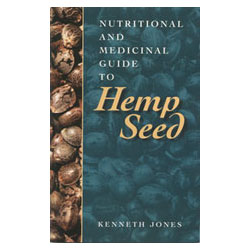 Nutritional and Medicinal Guide to Hemp Seed Book